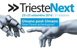 "TRIESTE NEXT 2016: ""UMANO POST-UMANO"": IL PROGRAMMA"