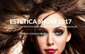 ESTETICA SHOW: IL MONDO DELLA BELLEZZA ARRIVA A PORDENONE