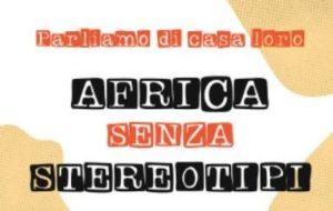 AFRICA SENZA STEREOTIPI: A UDINE IMPORTANTI REPORTER RACCONTANO