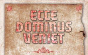 ECCE DOMINUS VENIET RISUONA DOPO 1000 ANNI