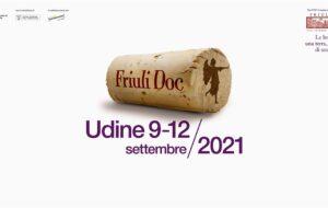 """FRIULI DOC 2021: """"LE BONTÀ DI UNA TERRA, LE BELLEZZE DI UNA CITTÀ"""