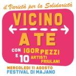 """""""VICINO A TE"""" TALENT VARIETÀ AL FESTIVAL DI MAJANO"""