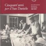 Consorzio del prosciutto di San Daniele: 50 anni di esperienza