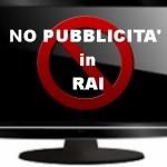 DIAMO LO STOP ALLA  PUBBLICITA' SULLA  RAI.