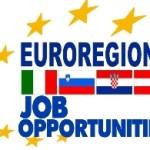 EUROREGIONE JOB OPPORTUNITIES: PER NOI IL LAVORO FA SEMPRE NOTIZIA
