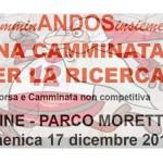 camminanANDOSinsieme per la ricerca:  domenica 17 dicembre al Parco Moretti